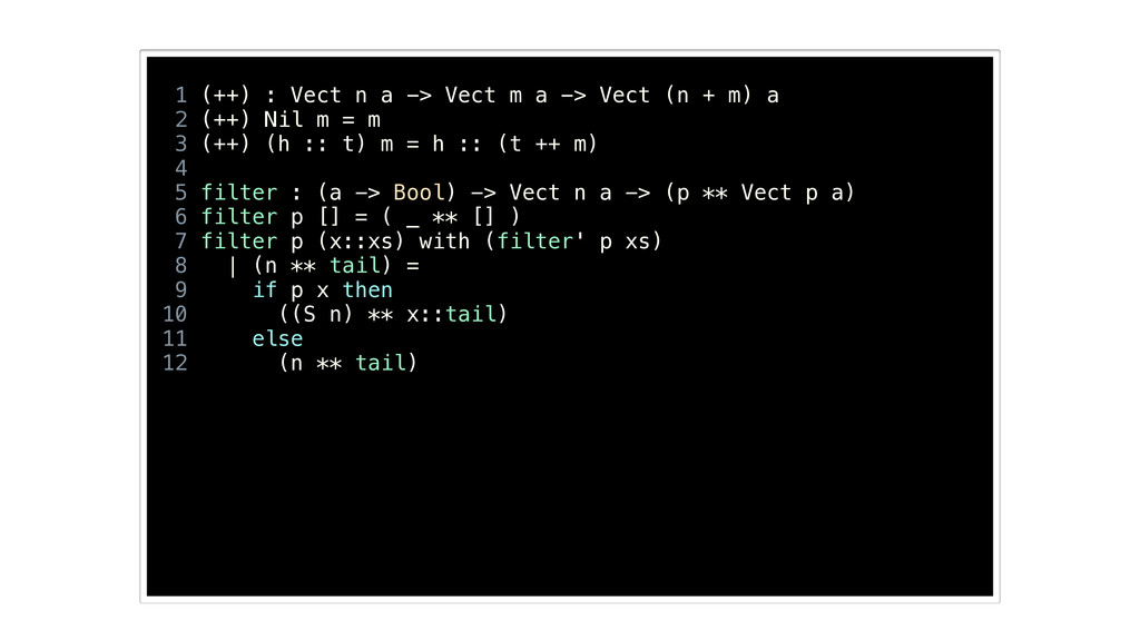 1 (++) : Vect n a -> Vect m a -> Vect (n + m) a...