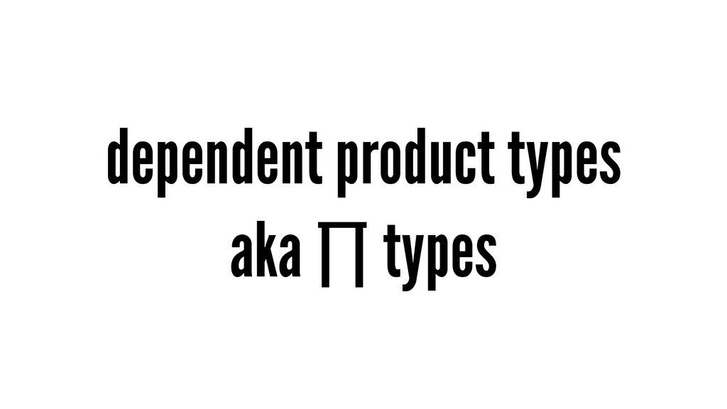 dependent product types aka ∏ types