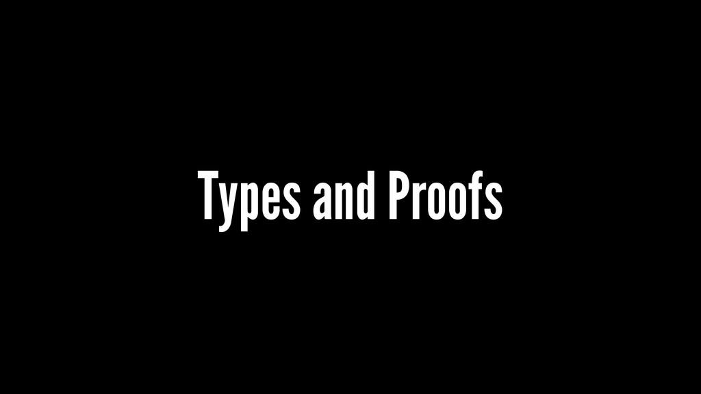 Types and Proofs