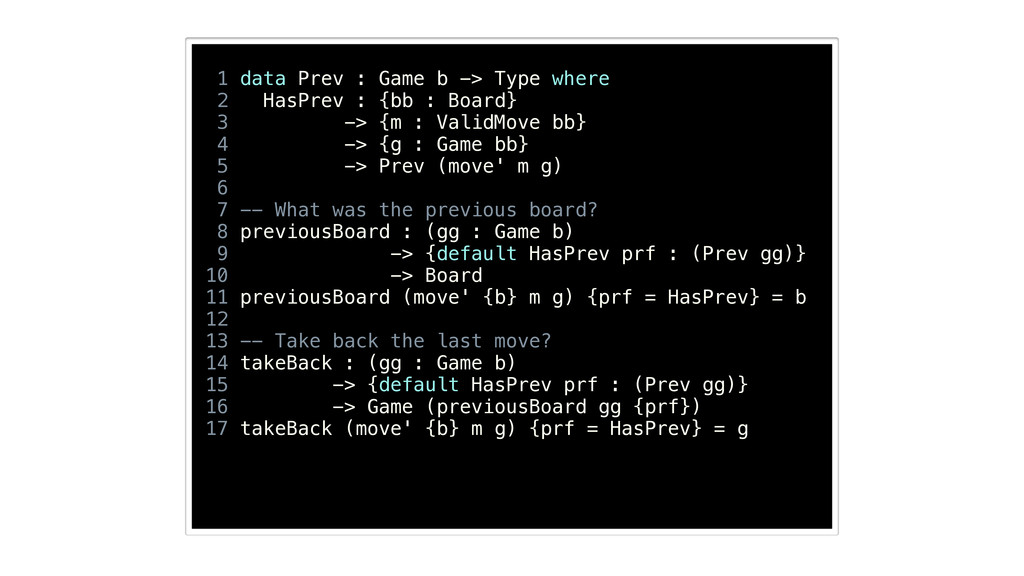 1 data Prev : Game b -> Type where 2 HasPrev : ...