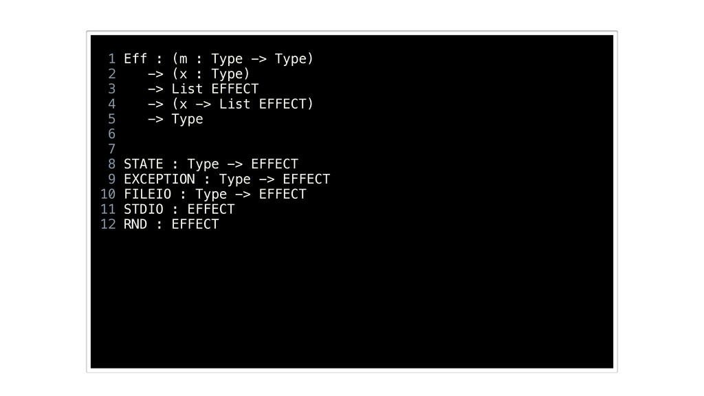 ! 1 Eff : (m : Type -> Type) 2 -> (x : Type) 3 ...
