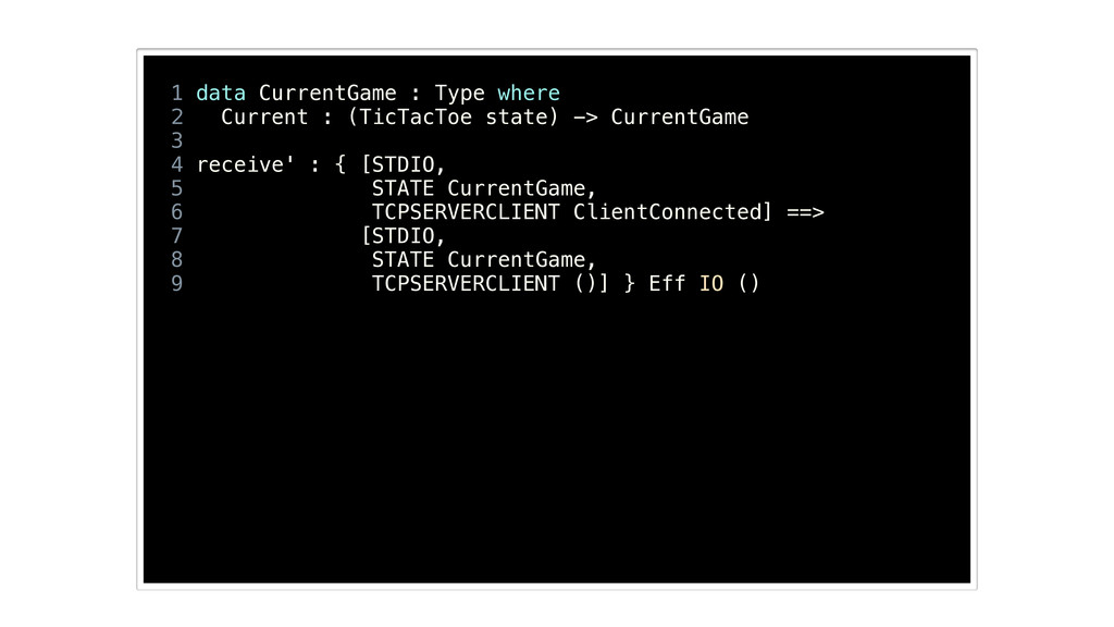 ! 1 data CurrentGame : Type where 2 Current : (...
