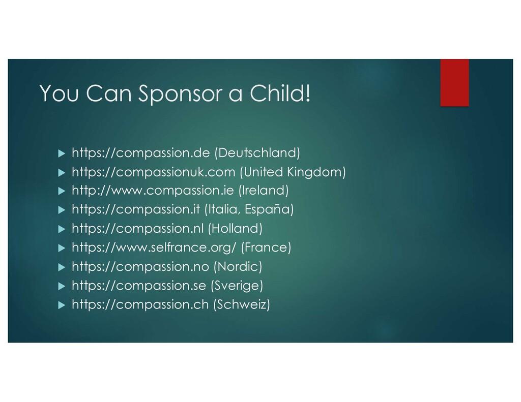 You Can Sponsor a Child! u https://compassion.d...