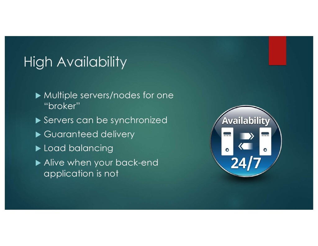 High Availability u Multiple servers/nodes for ...