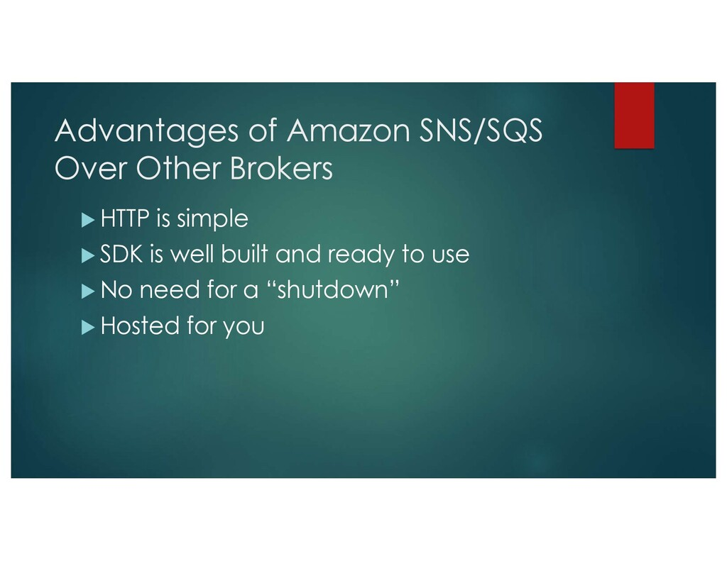 Advantages of Amazon SNS/SQS Over Other Brokers...