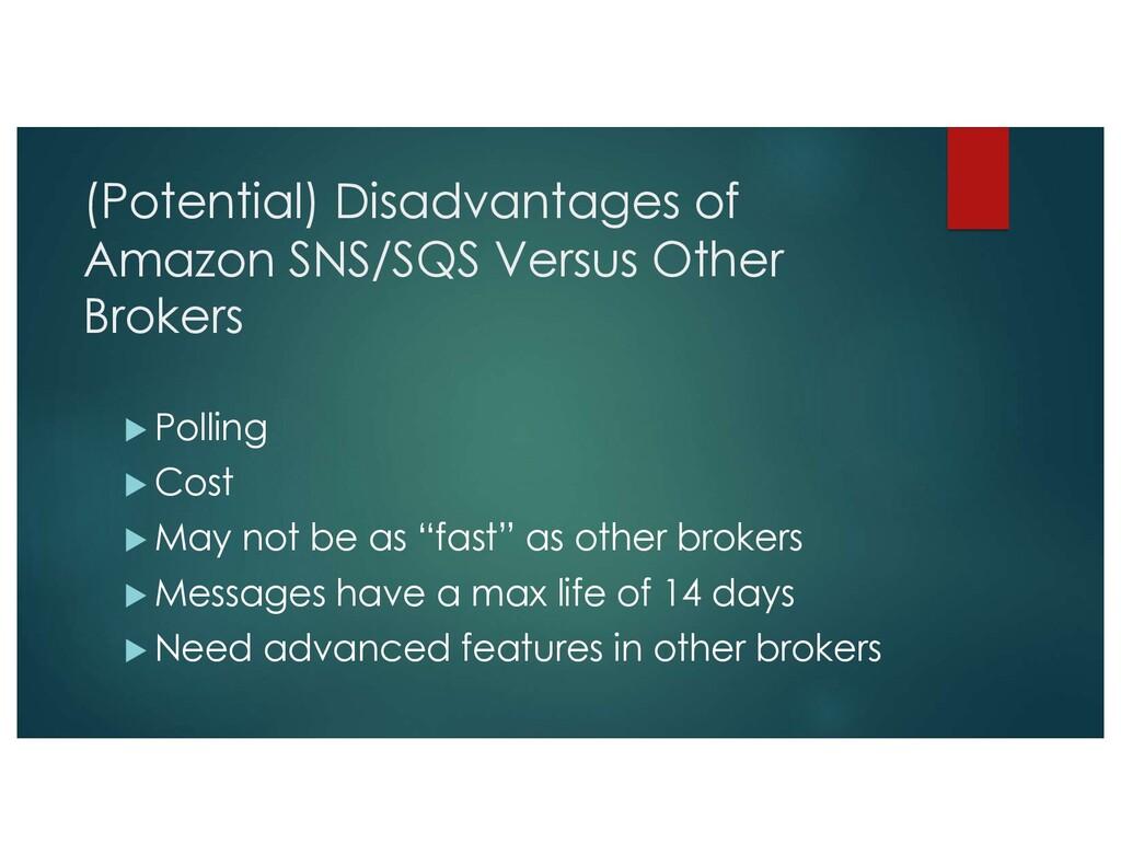 (Potential) Disadvantages of Amazon SNS/SQS Ver...