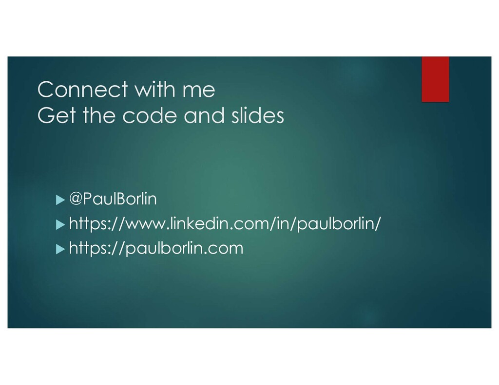 Connect with me Get the code and slides u @Paul...