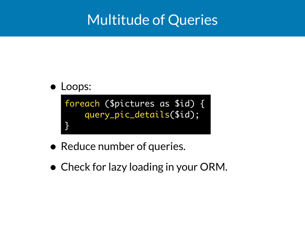 Multitude of Queries • Loops: