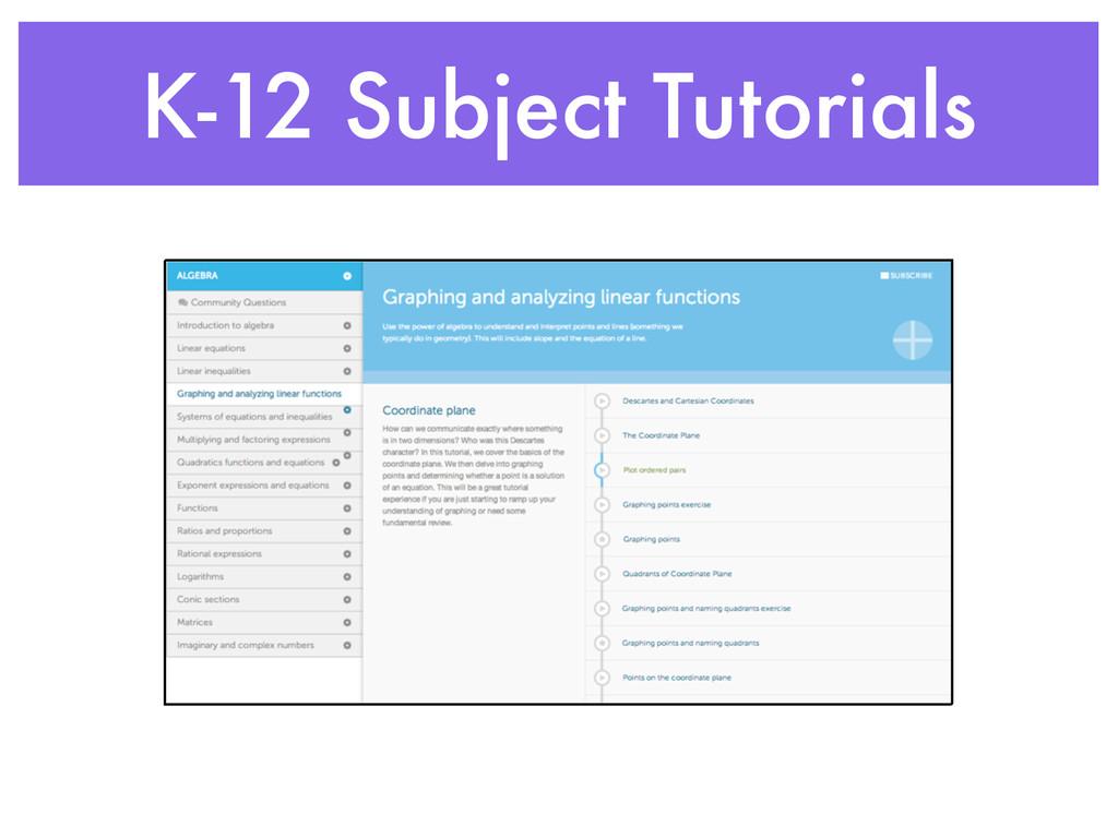 K-12 Subject Tutorials