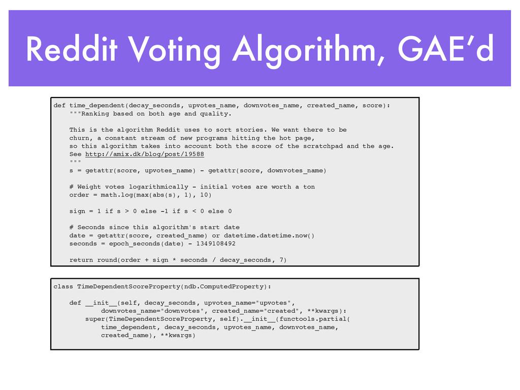 Reddit Voting Algorithm, GAE'd def time_depende...