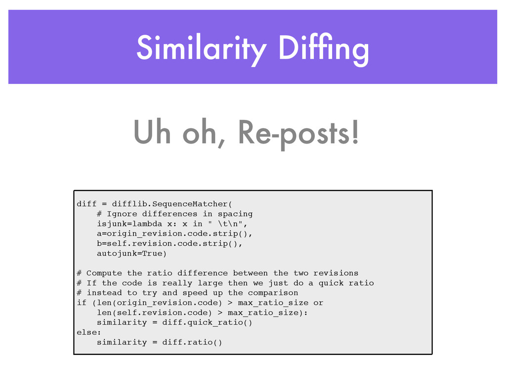 Similarity Diffing diff = difflib.SequenceMatche...