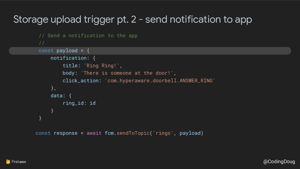 @CodingDoug Storage upload trigger pt. 2 - send...