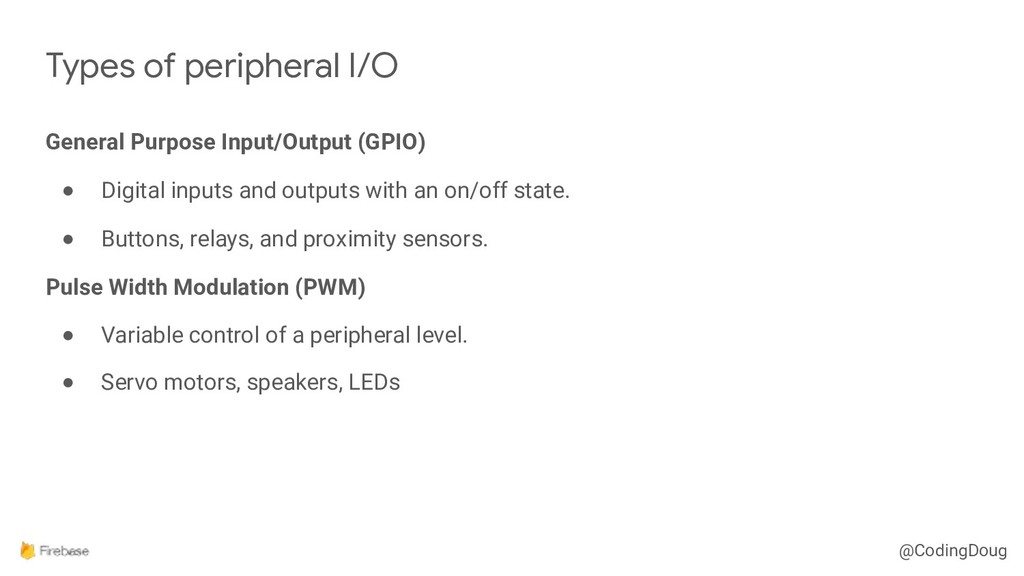 @CodingDoug General Purpose Input/Output (GPIO)...