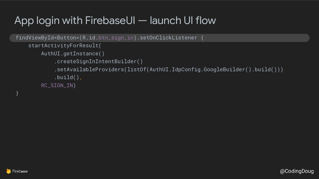 @CodingDoug App login with FirebaseUI — launch ...