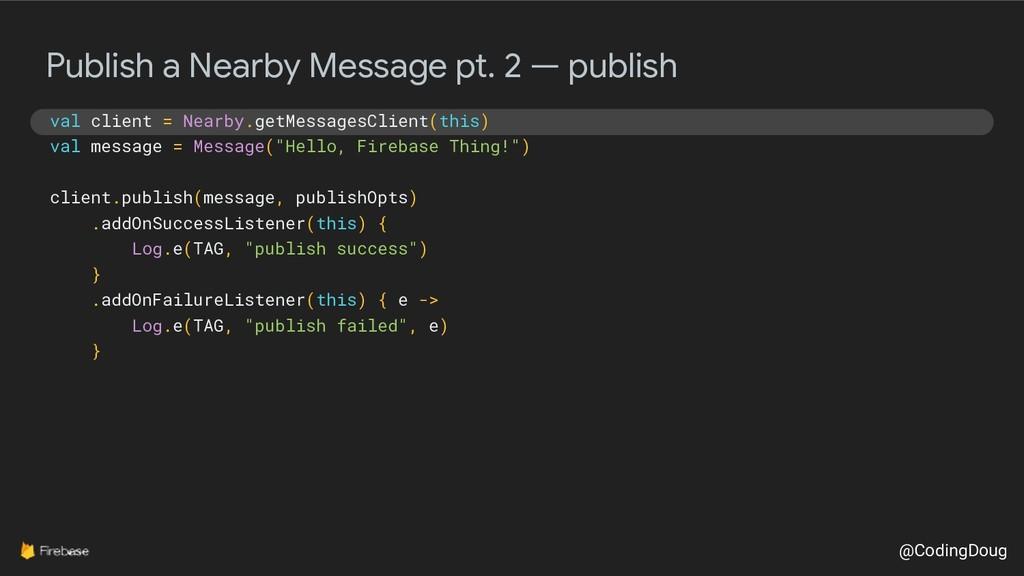 @CodingDoug Publish a Nearby Message pt. 2 — pu...
