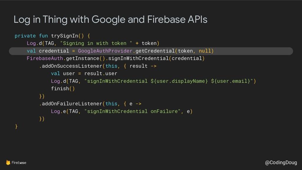 @CodingDoug Log in Thing with Google and Fireba...