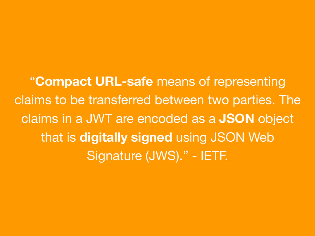 """Compact URL-safe means of representing claims ..."