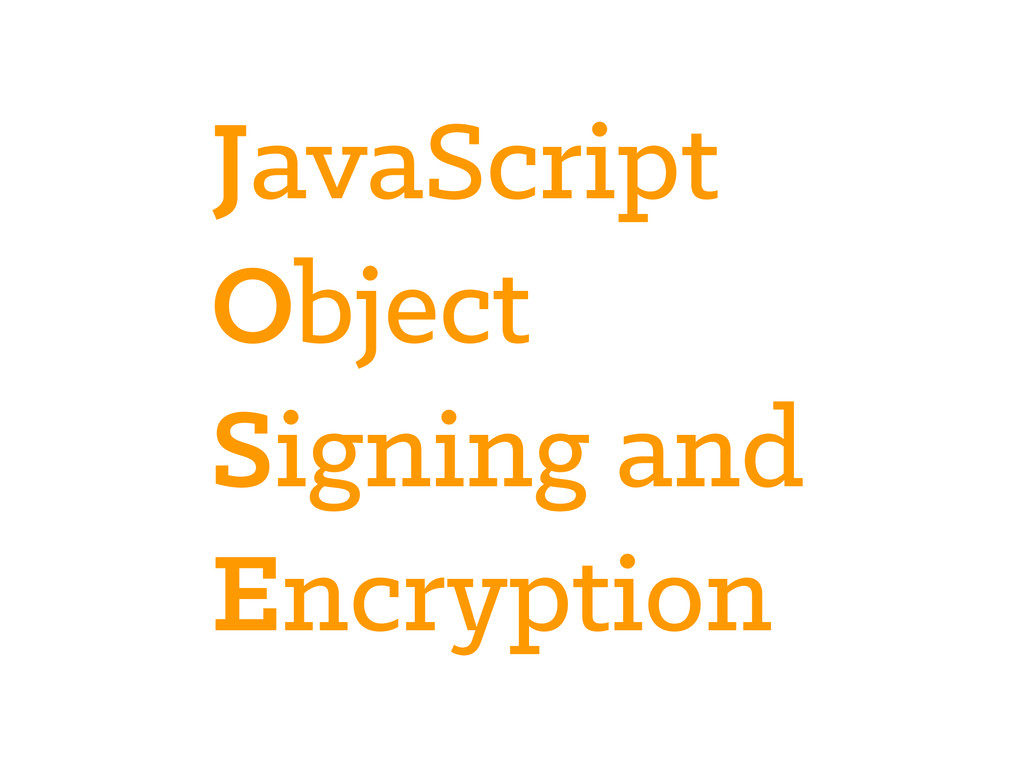 JavaScript Object Signing and Encryption