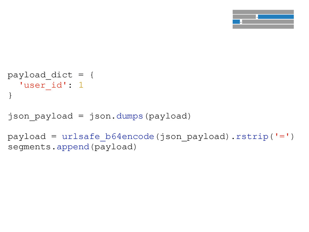 payload_dict = { 'user_id': 1 } ! json_payload ...