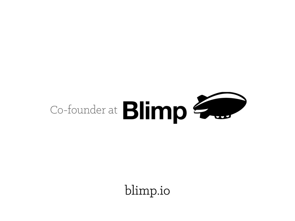 Co-founder at blimp.io