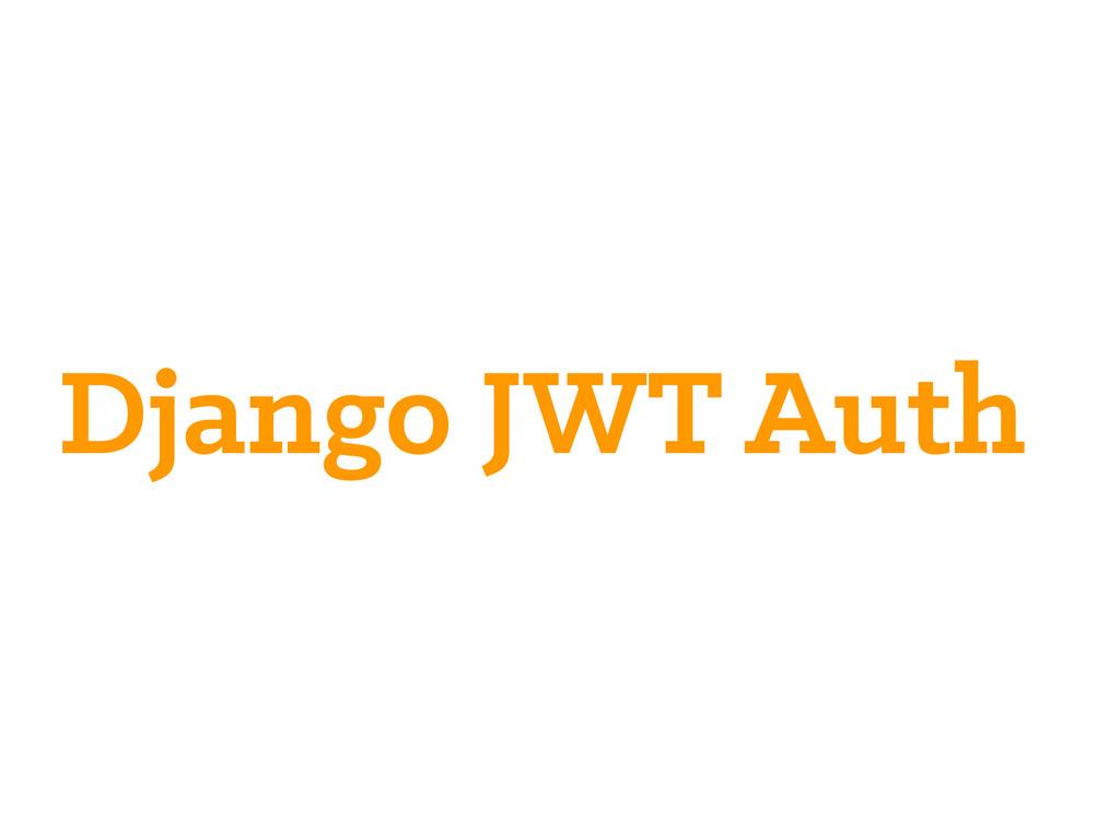 Django JWT Auth