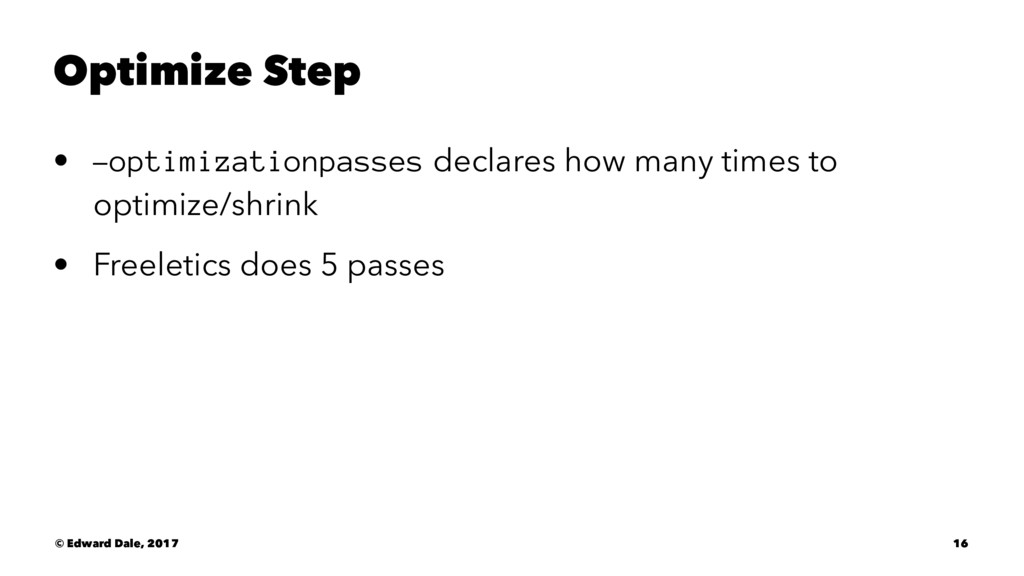 Optimize Step • -optimizationpasses declares ho...