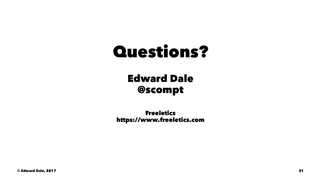 Questions? Edward Dale @scompt Freeletics https...