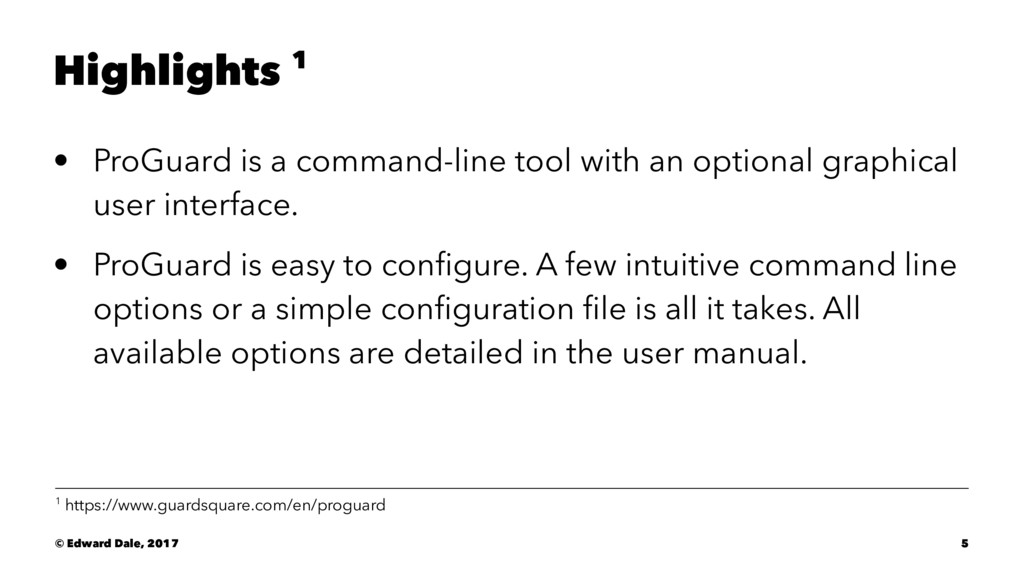 Highlights 1 • ProGuard is a command-line tool ...