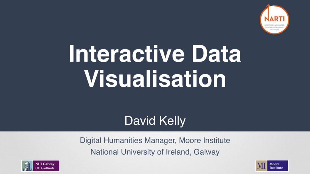Interactive Data Visualisation David Kelly Digi...