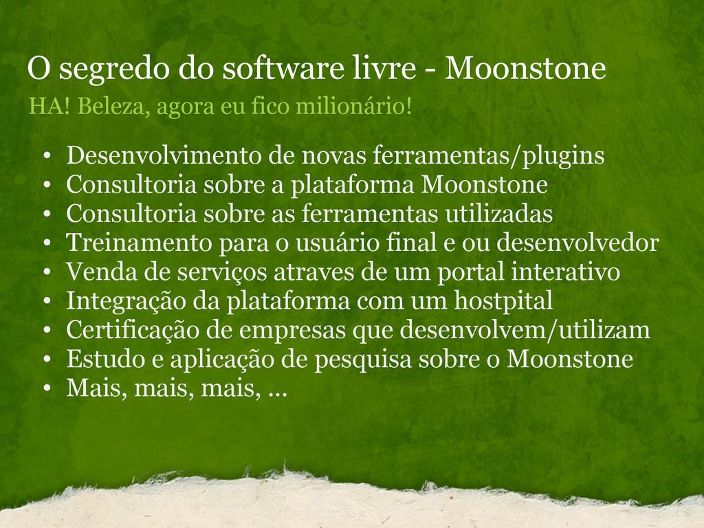 O segredo do software livre - Moonstone HA! Bel...
