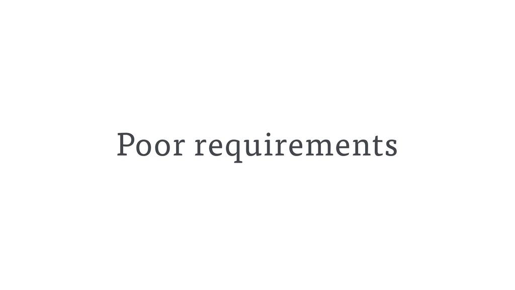 Poor requirements