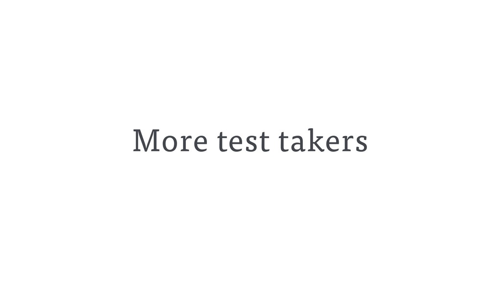 More test takers