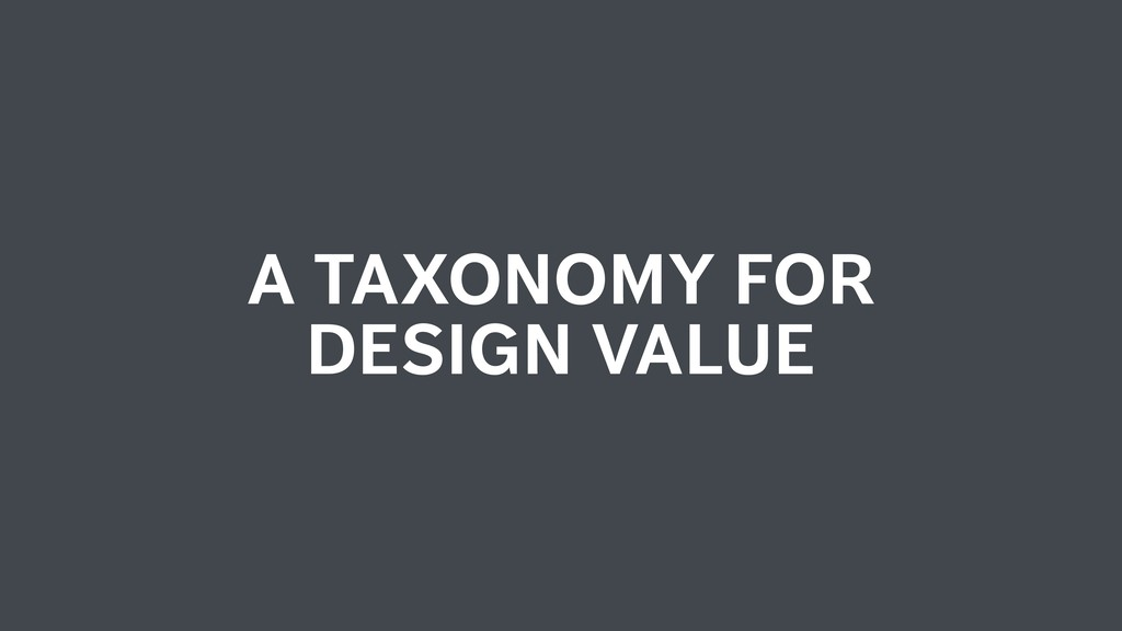 A TAXONOMY FOR DESIGN VALUE