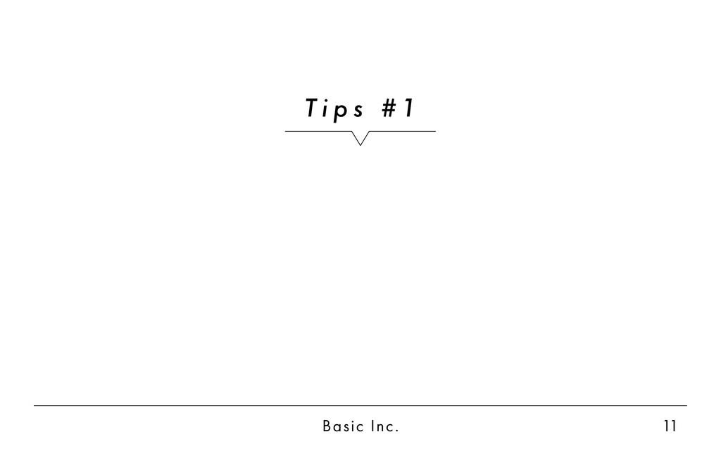 Basic Inc. 11 T i p s # 1