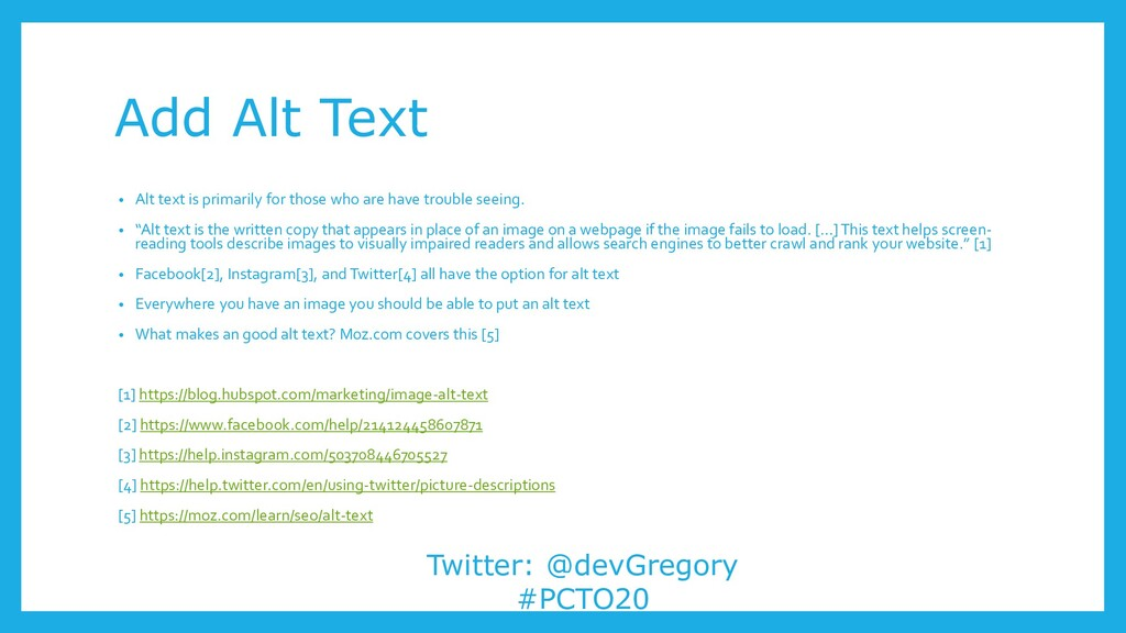 Add Alt Text Twitter: @devGregory #PCTO20 • Alt...