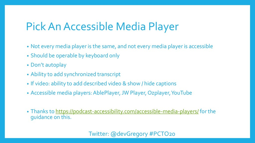 Pick An Accessible Media Player • Not every med...