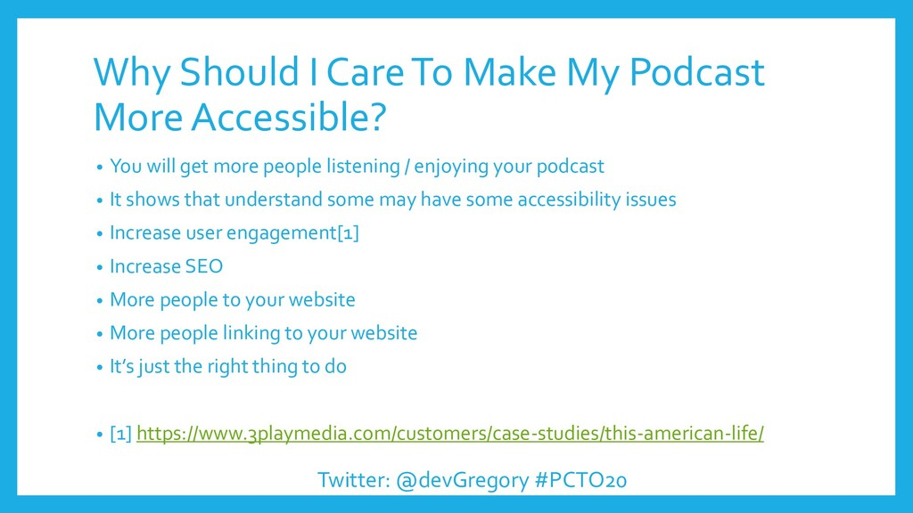 Why Should I Care To Make My Podcast More Acces...