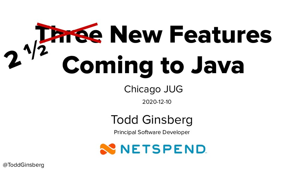 @ToddGinsberg Three New Features Coming to Java...