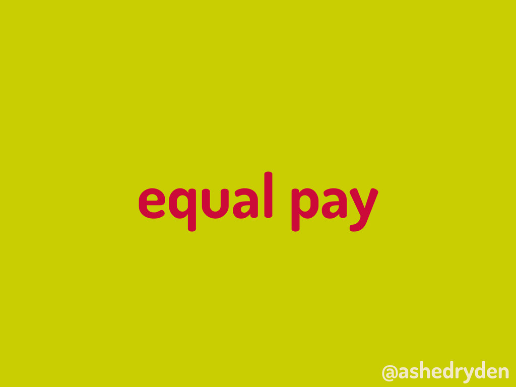 @ashedryden equal pay