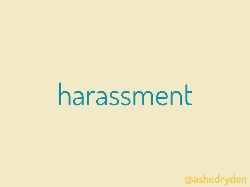 @ashedryden harassment