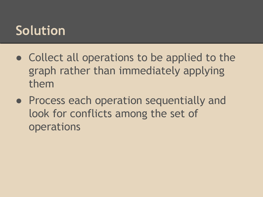 Solution ● Collect all operations to be applied...