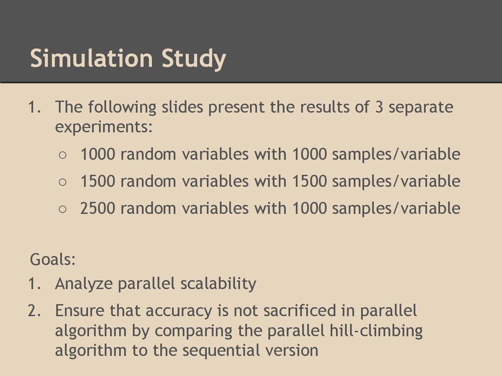 Simulation Study 1. The following slides presen...