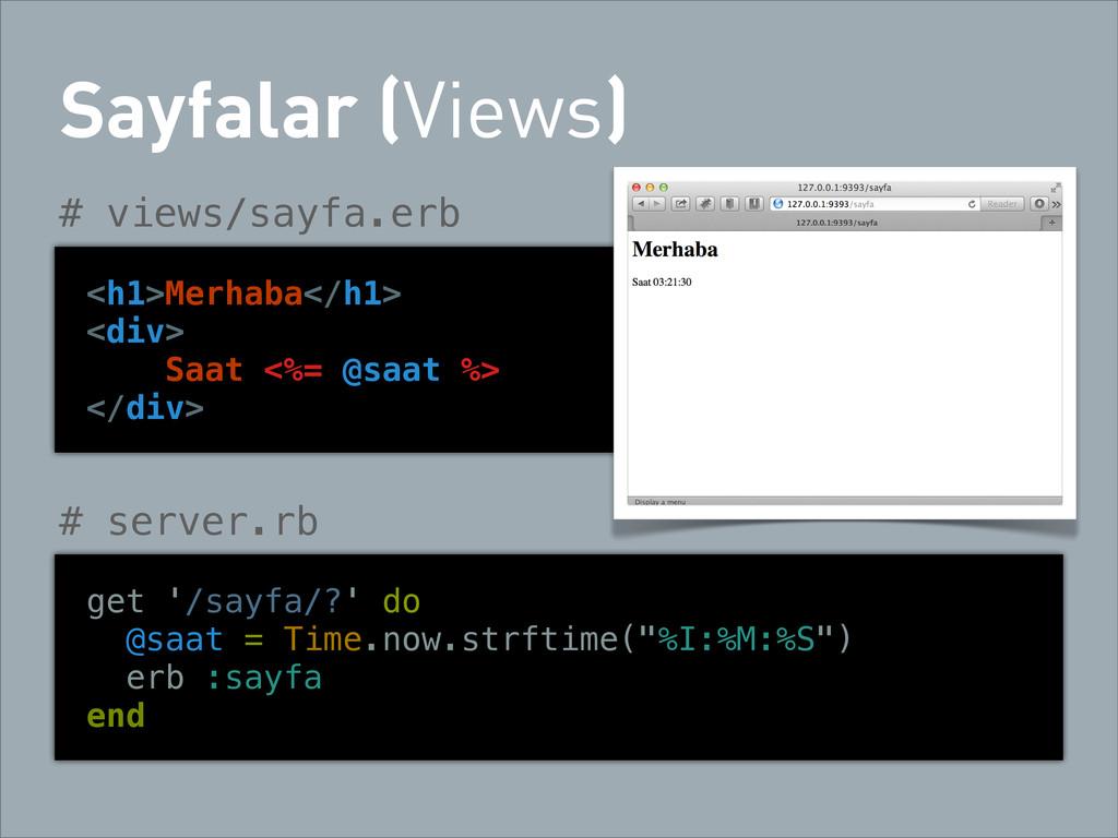 Sayfalar (Views) # views/sayfa.erb <h1>Merhaba<...