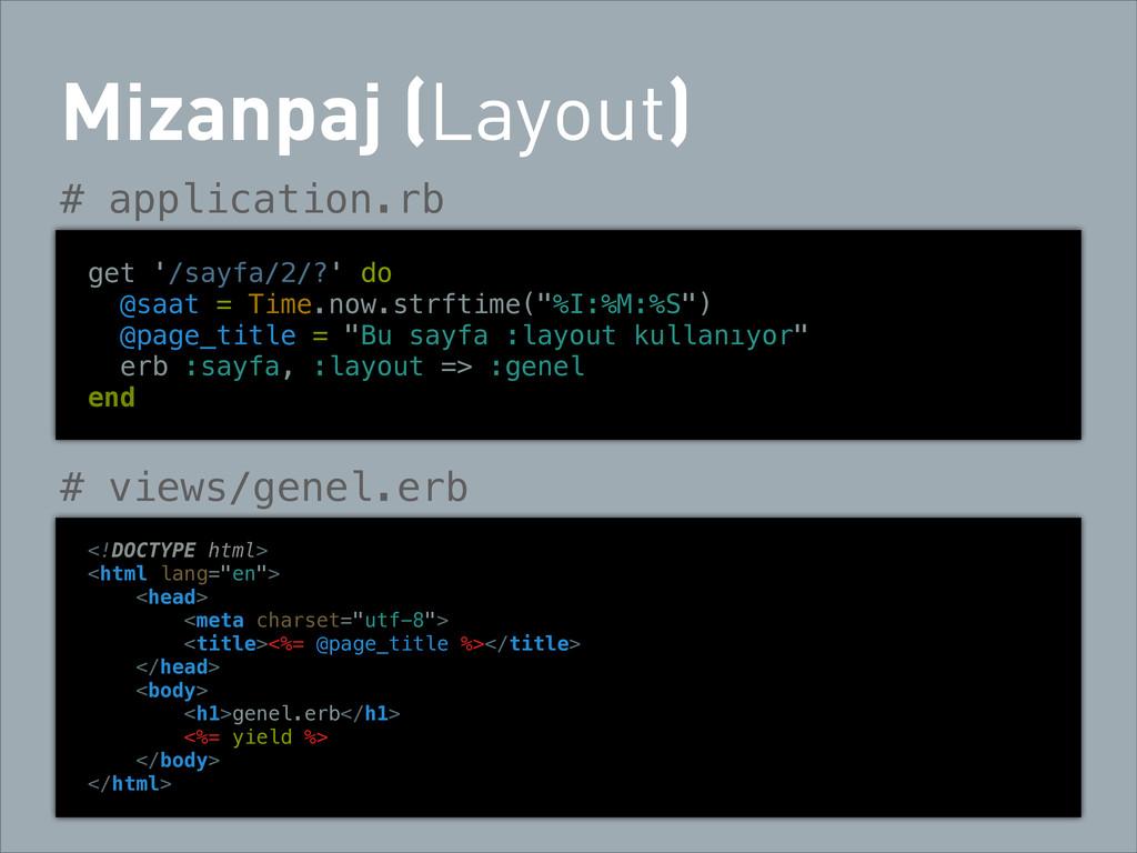 Mizanpaj (Layout) # application.rb get '/sayfa/...