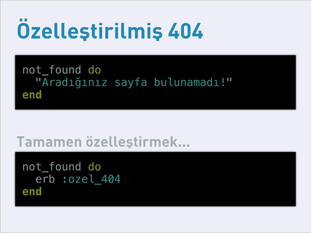 "Özelleştirilmiş 404 not_found do ""Aradığınız sa..."