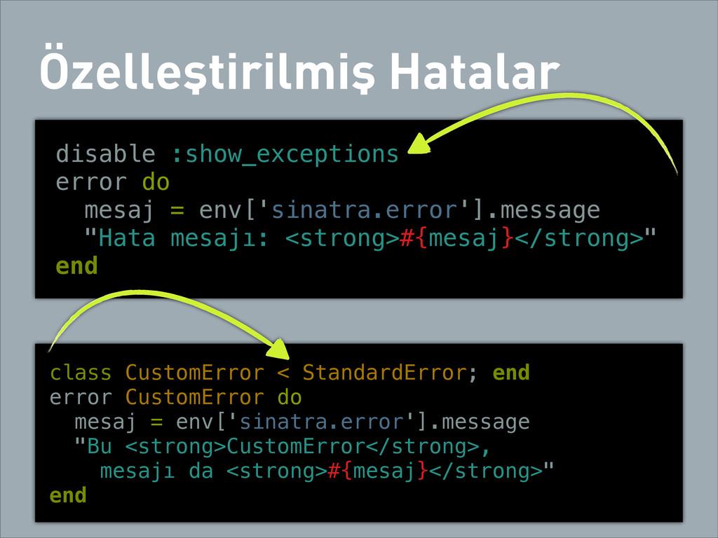 Özelleştirilmiş Hatalar disable :show_exception...