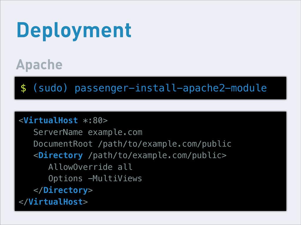 Deployment Apache $ (sudo) passenger-install-ap...