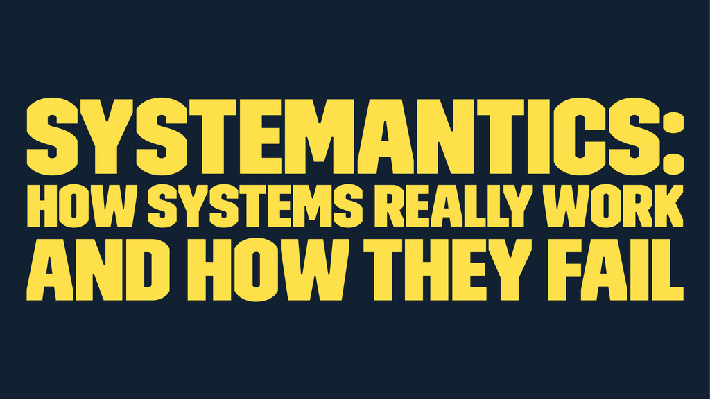 Systemantics: How Systems Really Work and How T...