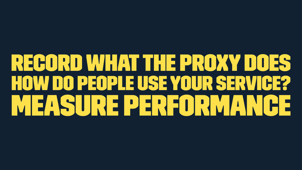 record what the proxy does how do people use yo...
