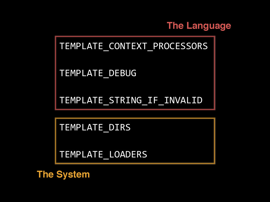 TEMPLATE_CONTEXT_PROCESSORS   TEMPLATE_DEBUG   ...